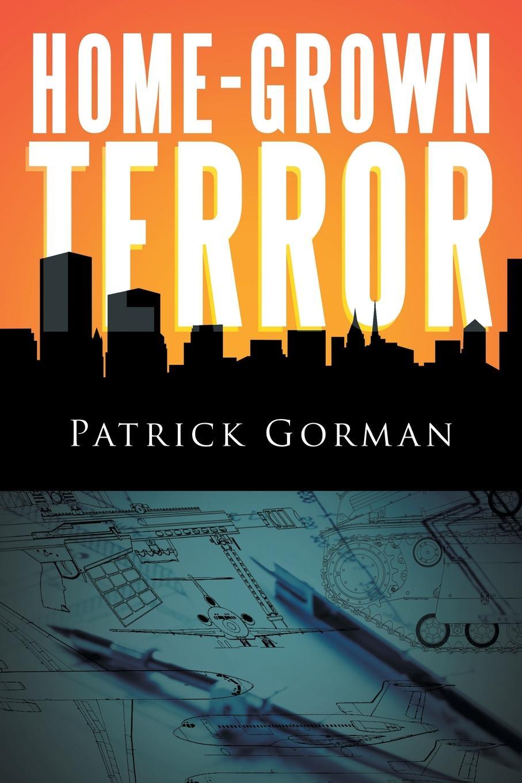 Patrick Gorman Home-Grown Terror operation terror