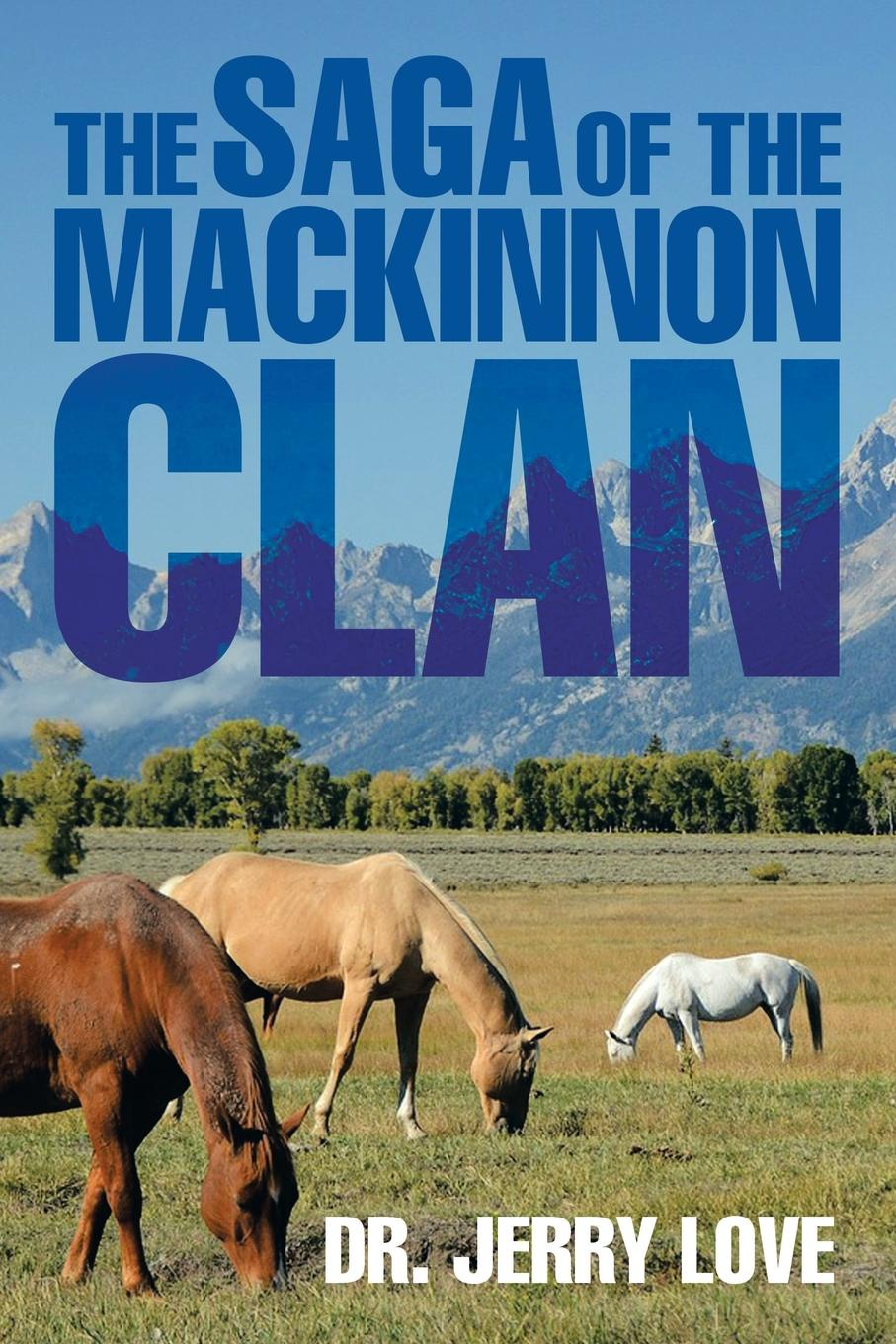 Dr Jerry Love The Saga of the MacKinnon Clan the clan of the cave bear