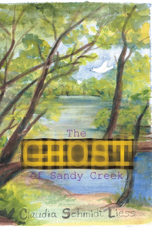 лучшая цена Claudia Schmidt Liess The Ghost of Sandy Creek