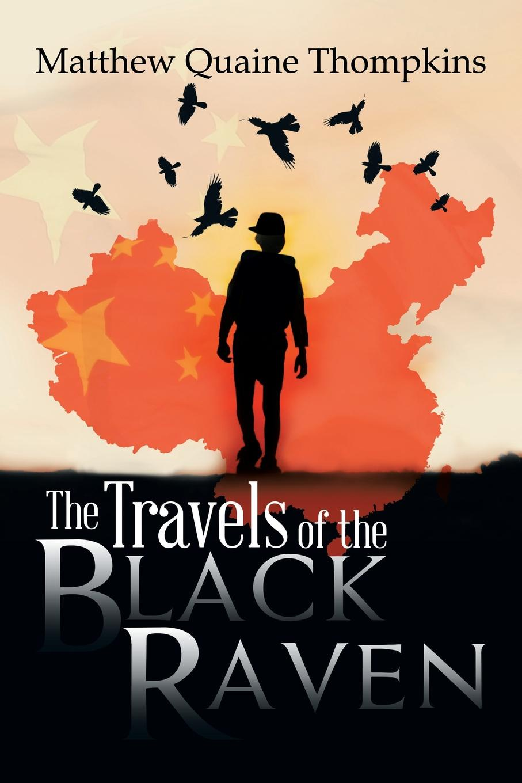 цена на Matthew Quaine Thompkins The Travels of the Black Raven