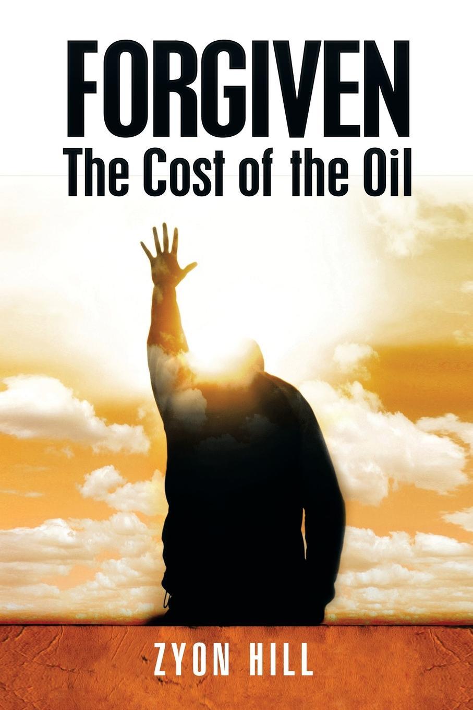 купить Zyon Hill Forgiven. The Cost of the Oil по цене 2352 рублей