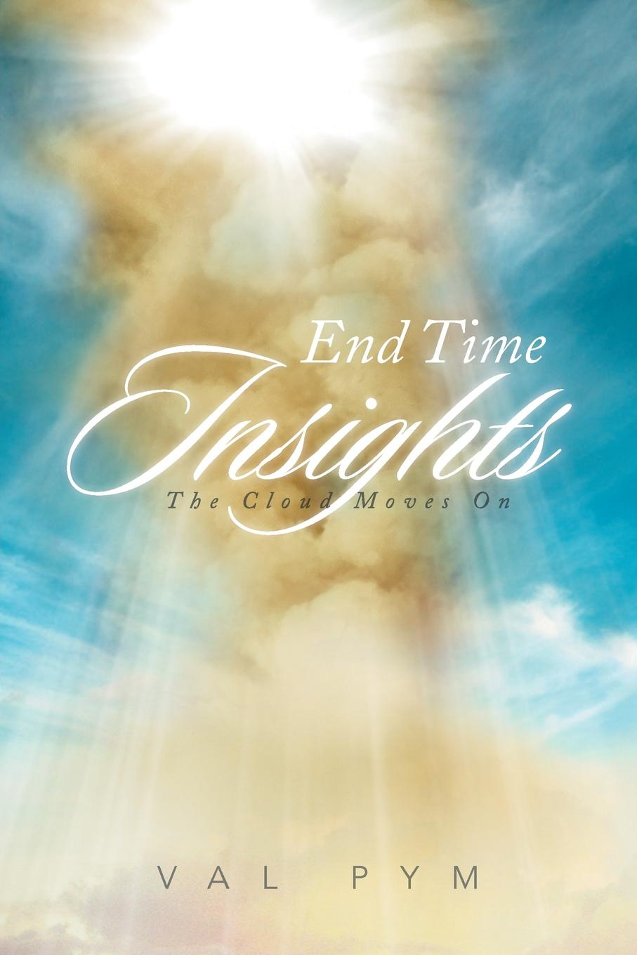 Val Pym End Time Insights. The Cloud Moves On
