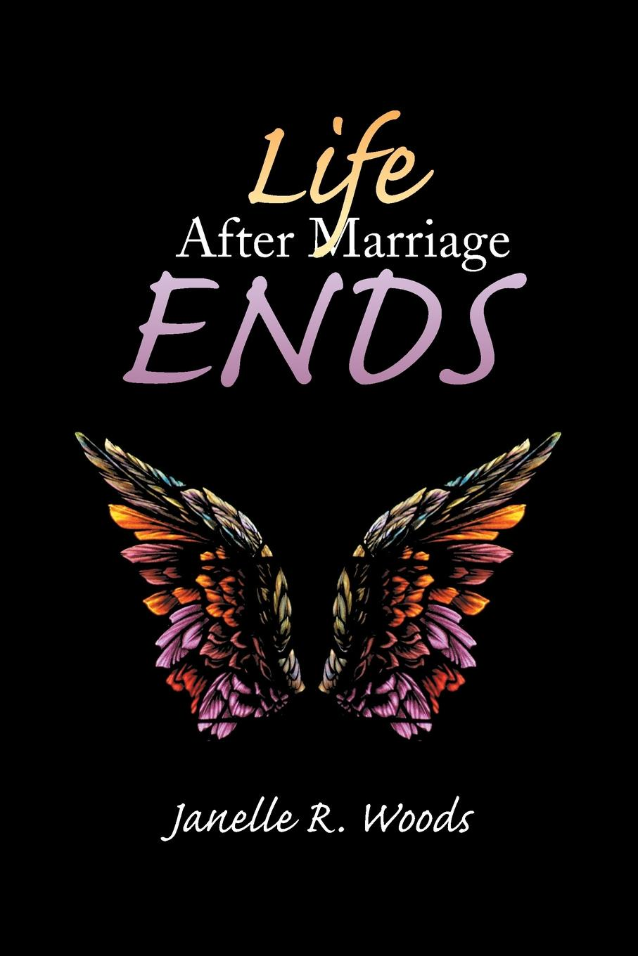 Janelle R. Woods Life After Marriage Ends atkinson k life after life