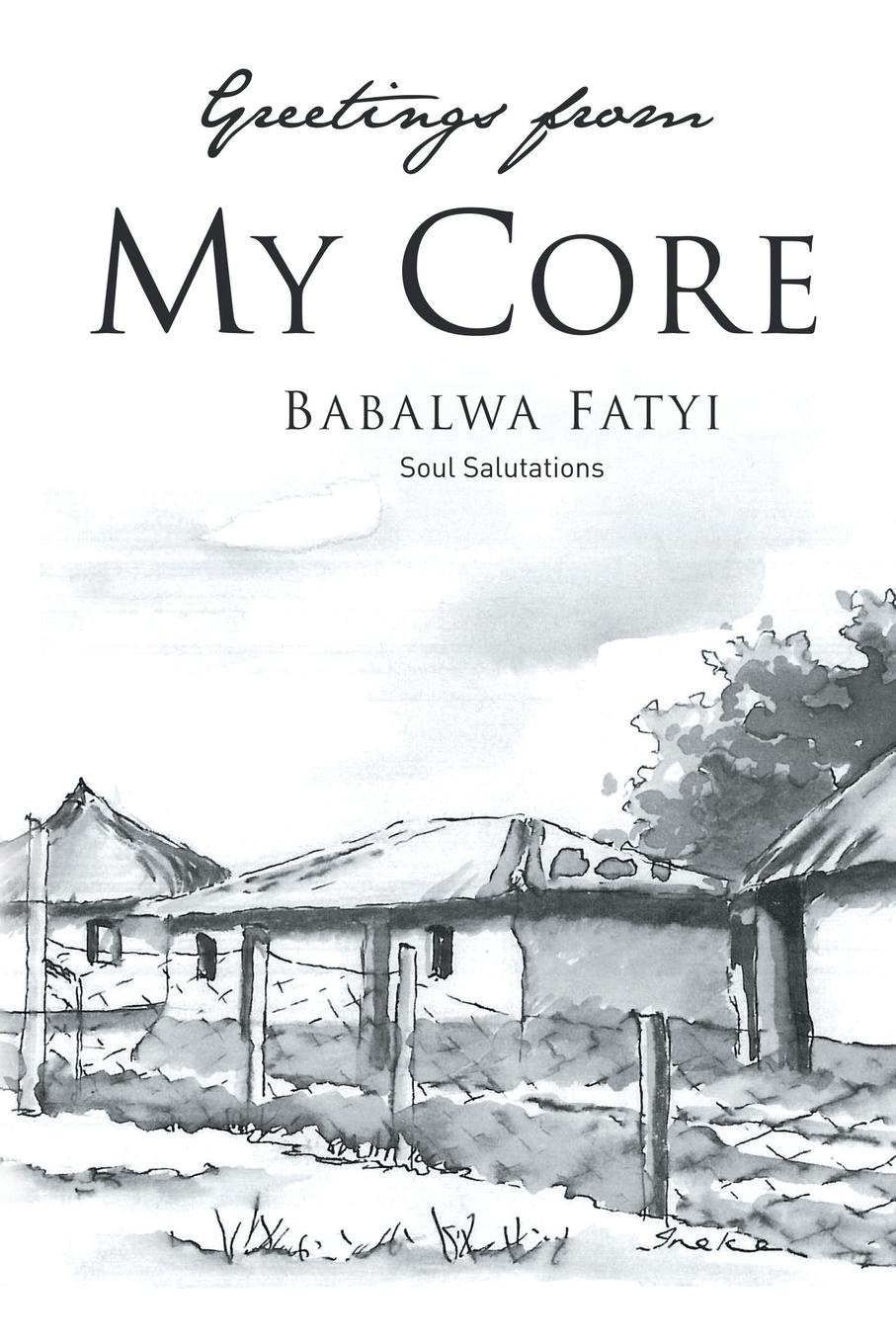 Фото - Babalwa Fatyi Greetings from My Core. Soul Salutations leslie e stern images from my soul