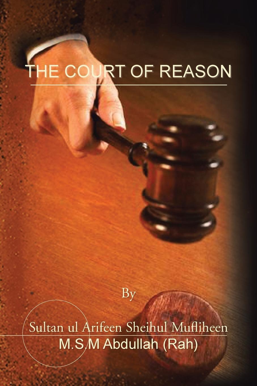 M. S. M. Abdullah (Rah) The Court of Reason цены онлайн