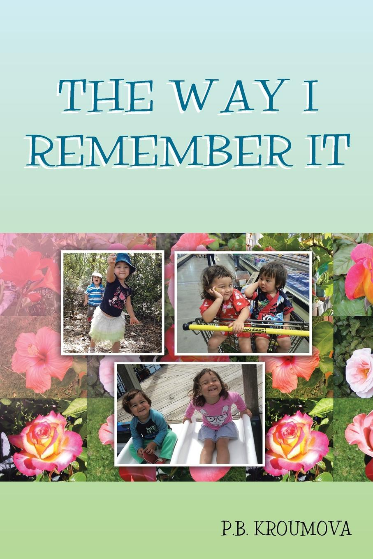 P. B. Kroumova The Way I Remember It remember игра на память remember signale