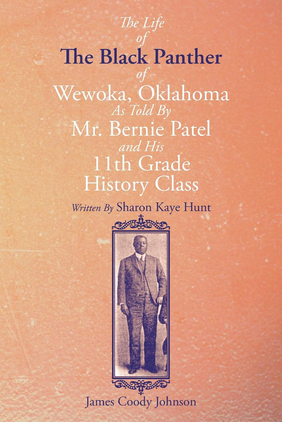 цена Sharon Kaye Hunt The Life of the Black Panther of Wewoka, Oklahoma онлайн в 2017 году
