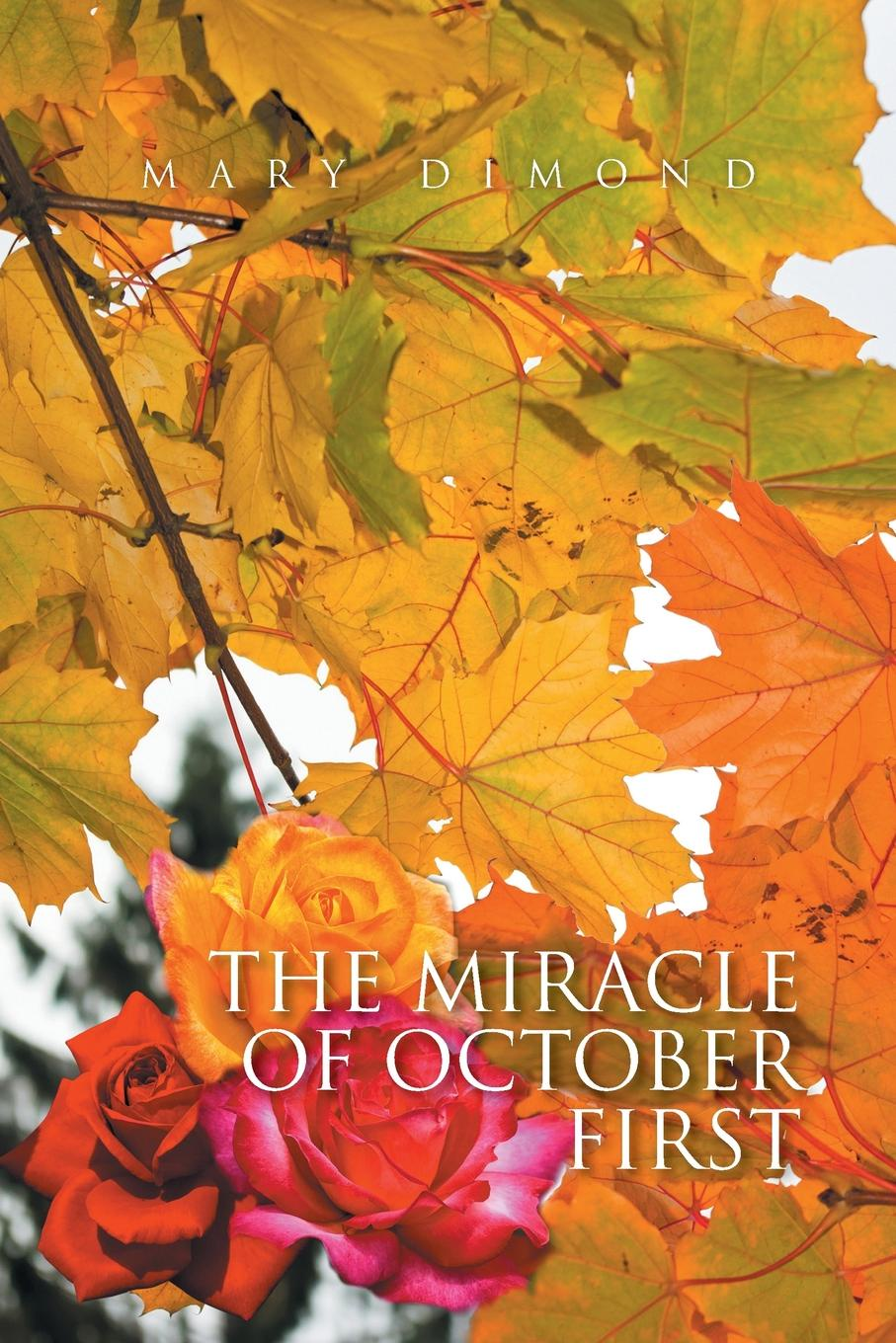 Mary Dimond The Miracle of October First the october country