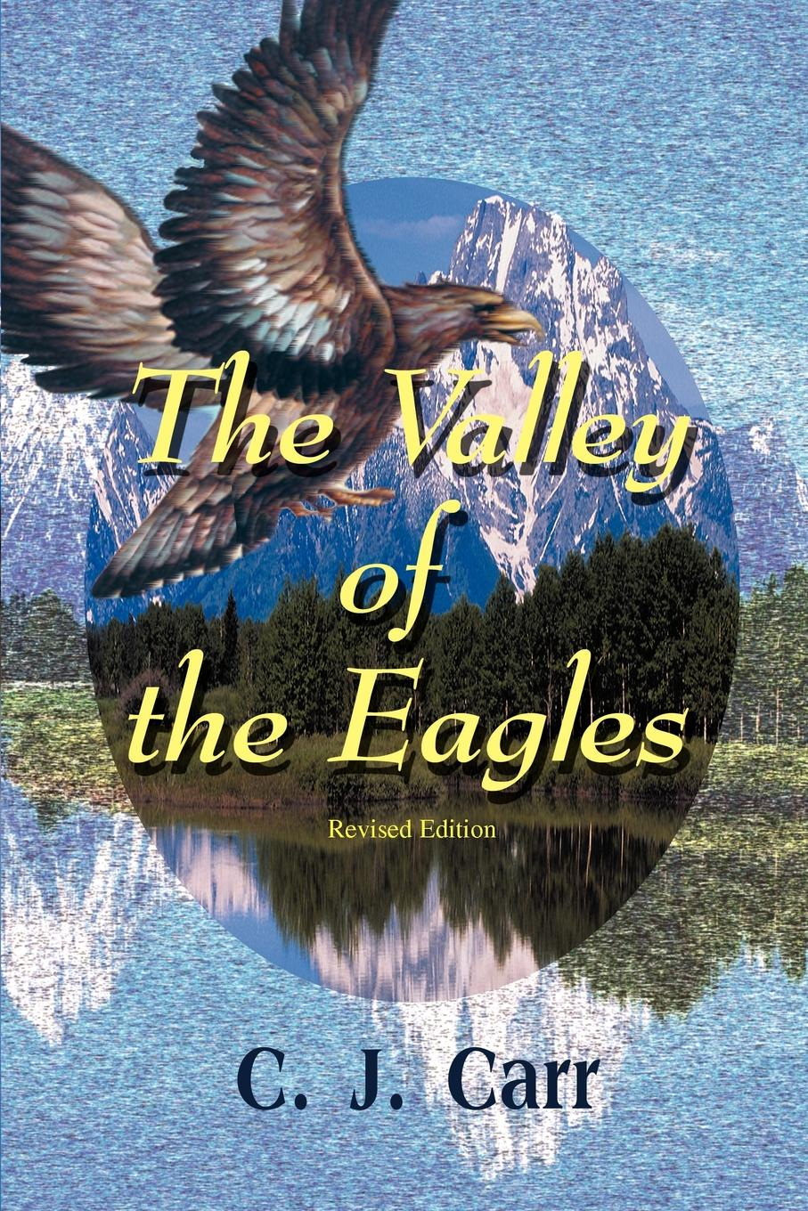 C. J. Carr The Valley of the Eagles cody benjamin the eagles notebook