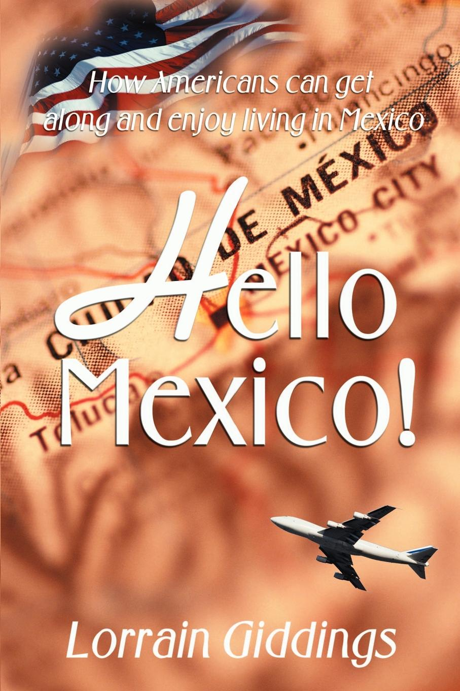 Lorrain Giddings Hello Mexico!. How Americans Can Get Along and Enjoy Living in Mexico miraculous images and votive offerings in mexico