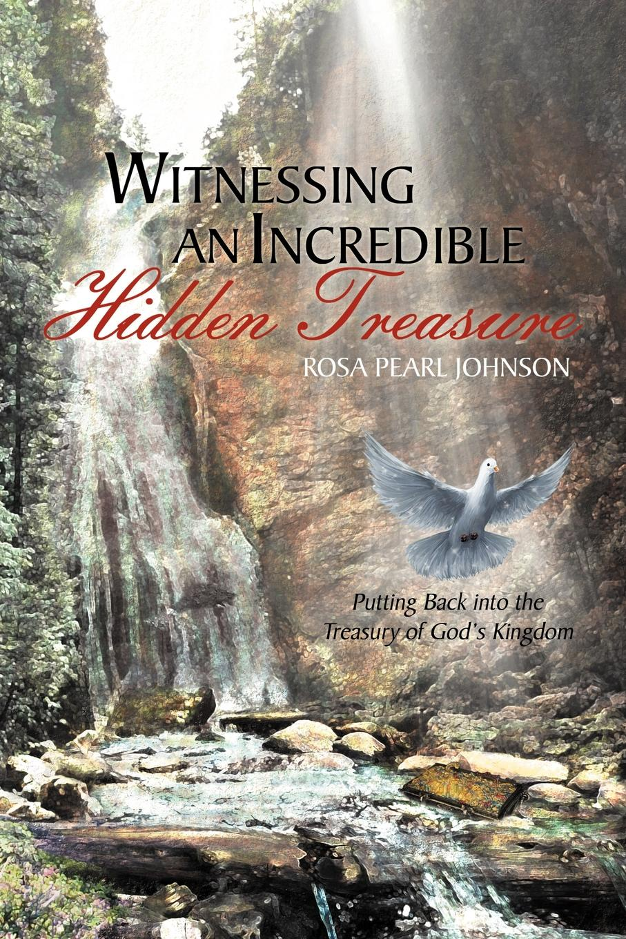 Rosa Pearl Johnson Witnessing An Incredible Hidden Treasure Putting Back into the Treasury of God's Kingdom