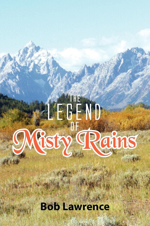 Bob Lawrence The Legend of Misty Rains
