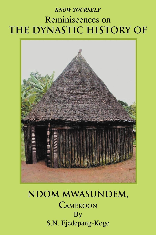 купить S. N. Ejedepang-Koge Reminiscences on the Dynastic History of Ndom Mwasundem, Cameroon по цене 1827 рублей