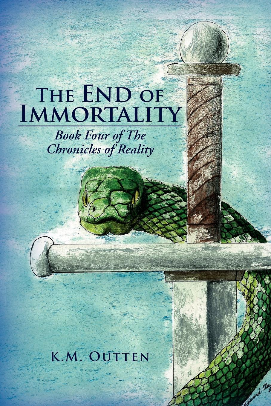K. M. Outten The End of Immortality. Book Four of the Chronicles of Reality immortality бессмертие