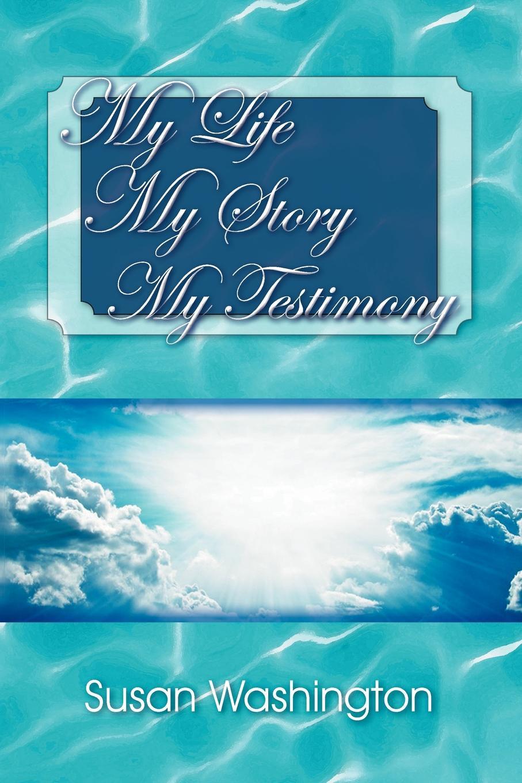 Susan Washington My Life My Story My Testimony my secret life