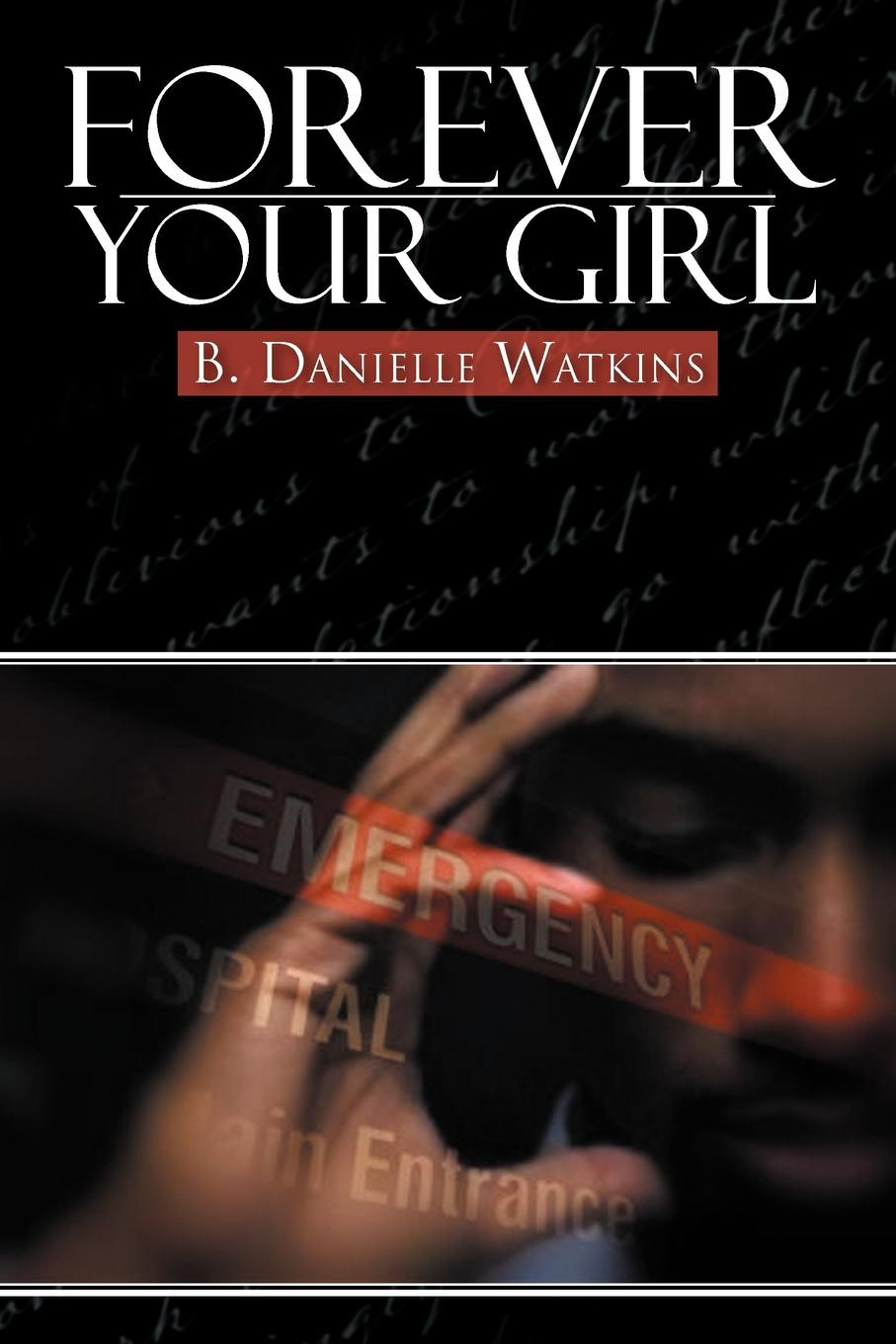 B. Danielle Watkins Forever Your Girl. Book Three in the No Other Man Three Part Tragedy three man 4