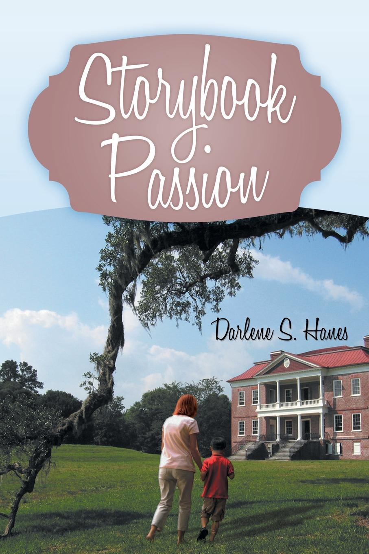 Darlene S. Hanes Storybook Passion