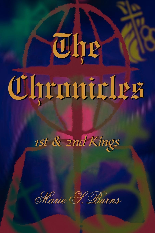 Marie S. Burns The Chronicles. 1st & 2nd Kings marie s burns the big gap volume i