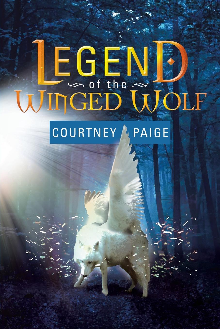 Courtney Paige Legend of the Winged Wolf. Wolf Series