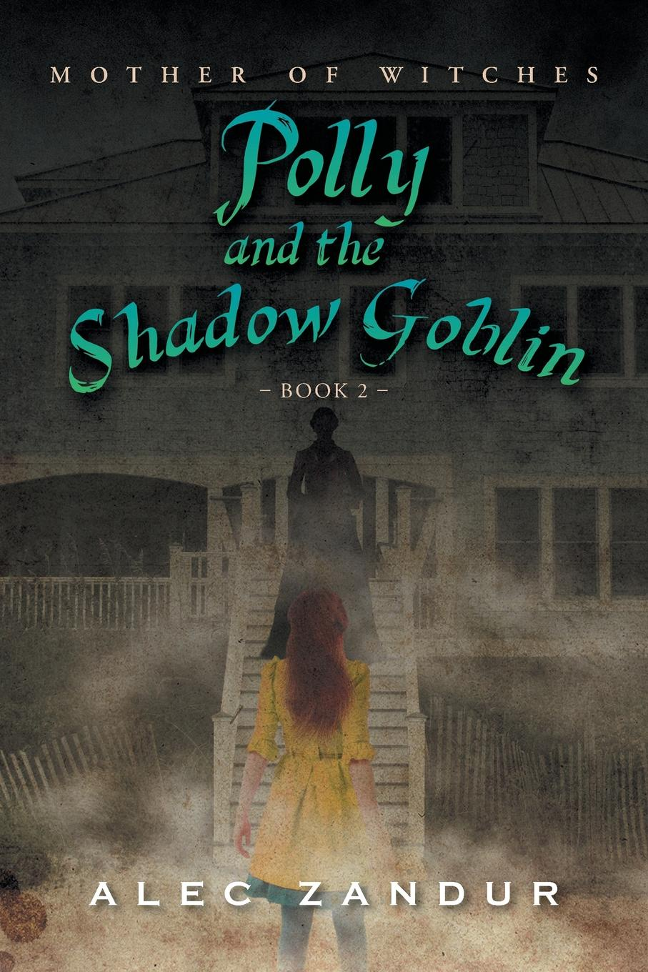 Alec Zandur Polly and the Shadow Goblin. Mother of Witches characterization of protea witches broom phytoplasma