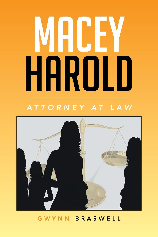 Gwynn Braswell Macey Harold. Attorney at Law