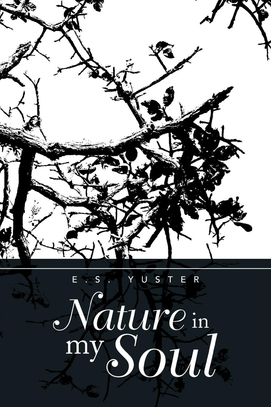 Фото - E. S. Yuster Nature in My Soul leslie e stern images from my soul