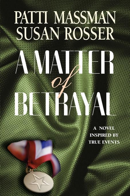 Patti Massman, Susan Rosser A Matter of Betrayal a matter of honour