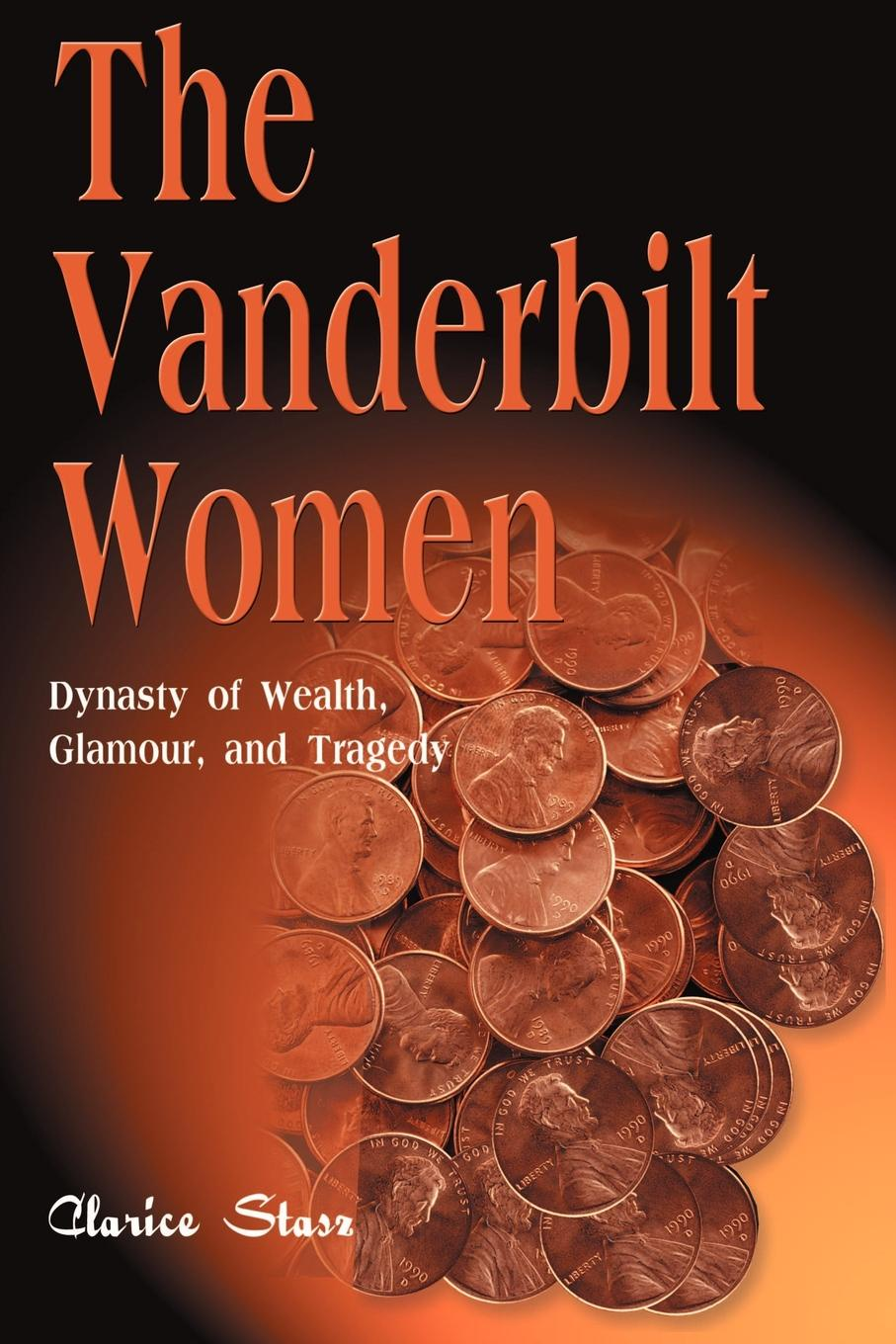 Фото - Clarice Stasz The Vanderbilt Women. Dynasty of Wealth, Glamour, and Tragedy theodore wong chronological tables of the chinese dynasties from the chow dynasty to the ching dynasty
