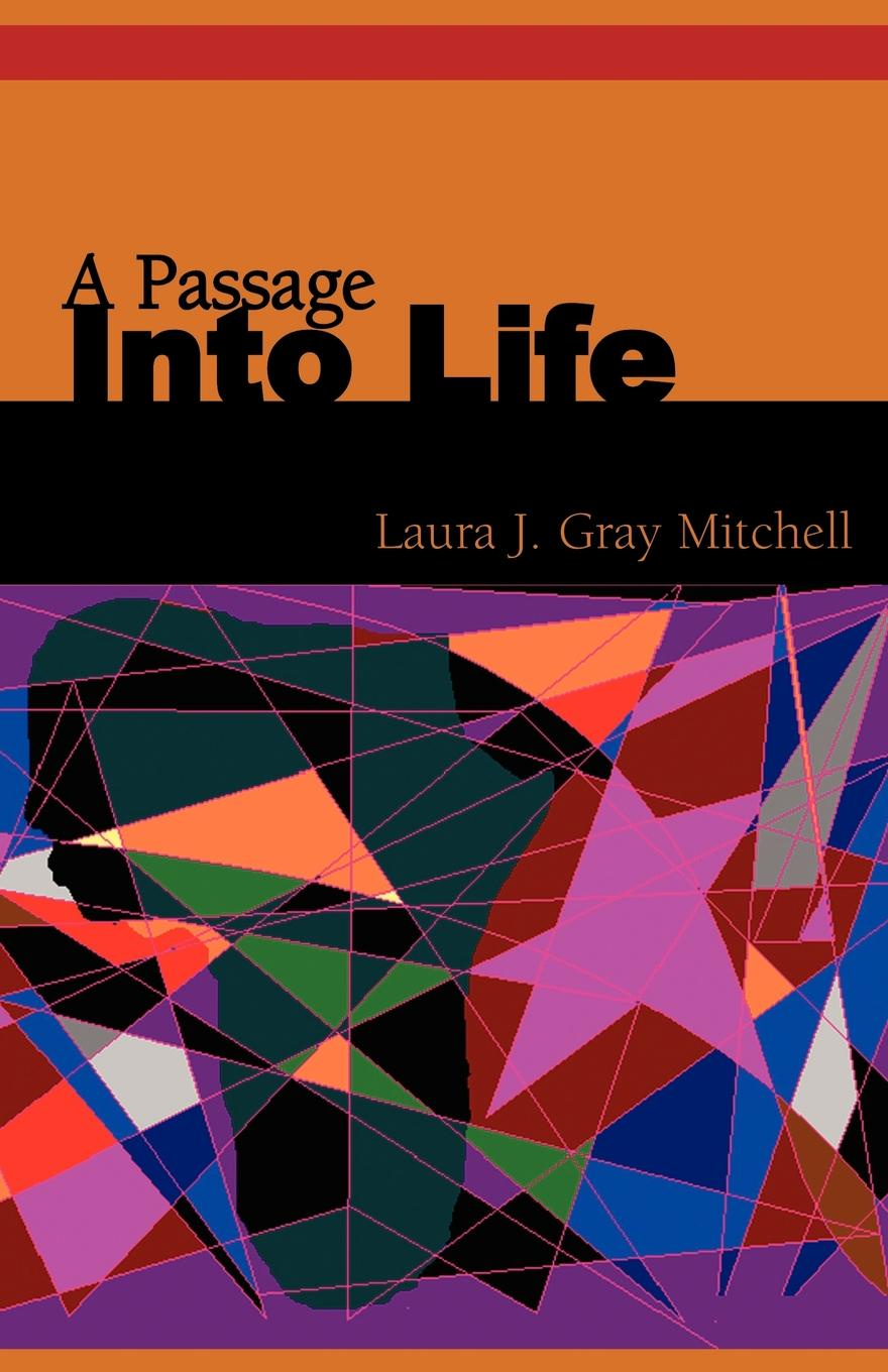 Laura J. Gray Mitchell A Passage Into Life michael brokensha rough passage