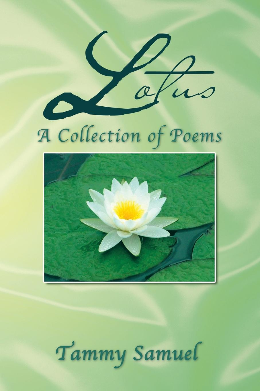 Tammy Samuel LOTUS. A Collection of Poems: : A Collection of Poems virginia hamilton adair ants on the melon a collection of poems