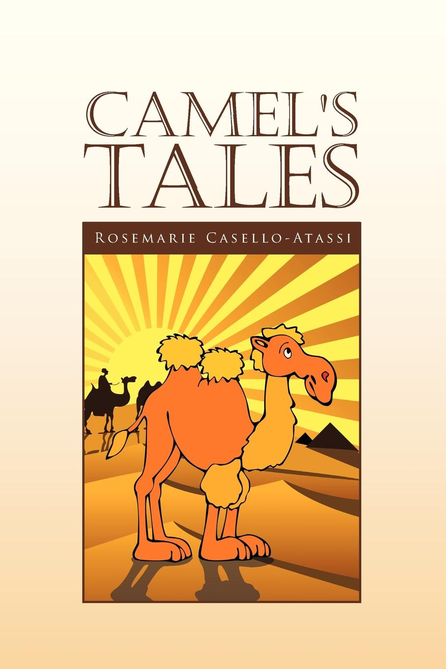 Rosemarie Casello-Atassi Camel's Tales. The Journey to Bethlehem mrs barbauld charles journey to france and other tales