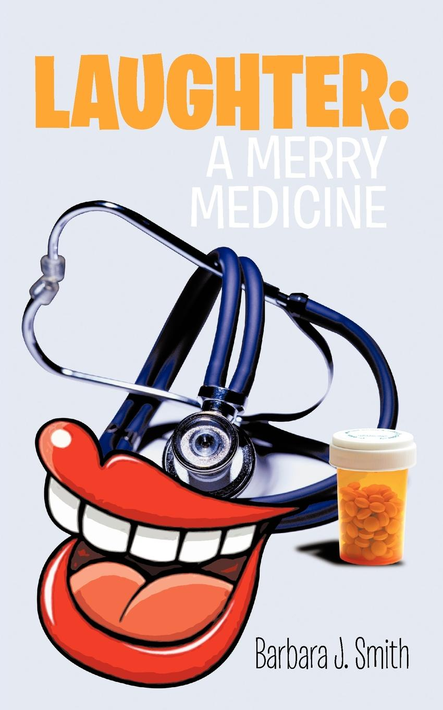 Barbara J. Smith Laughter. A Merry Medicine все цены