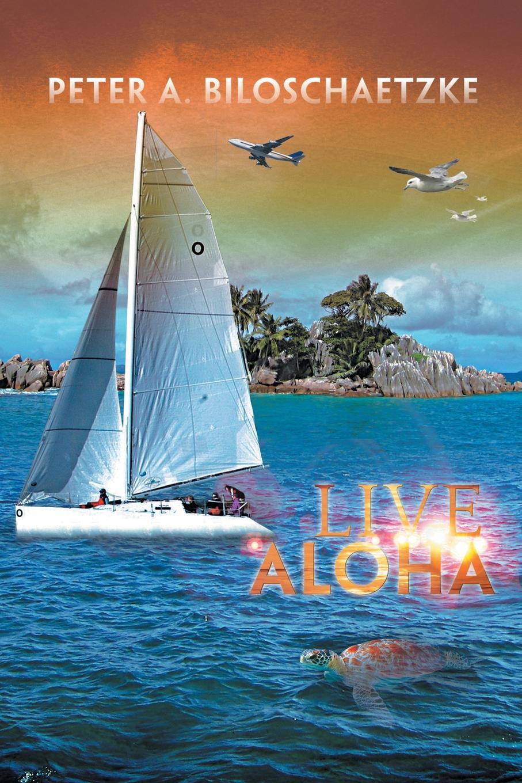 Peter a. Biloschaetzke Live Aloha