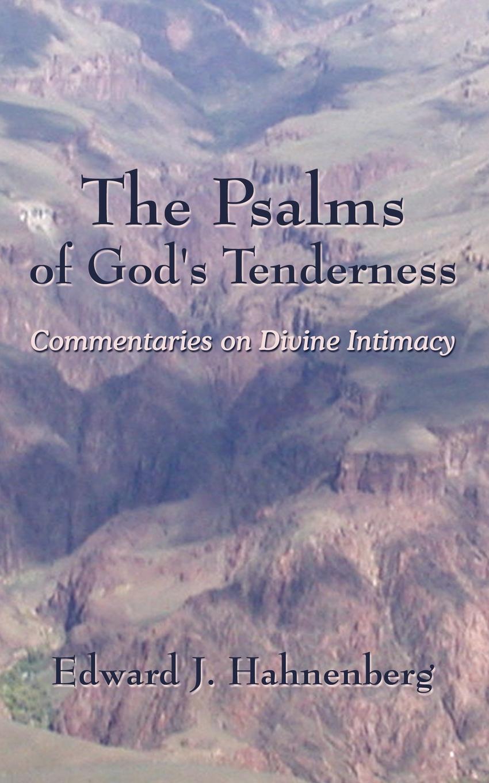 лучшая цена Edward J. Hahnenberg The Psalms of God's Tenderness. Commentaries on Divine Intimacy