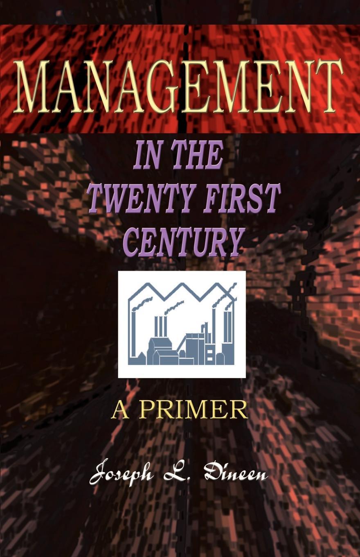 "Management in the Twenty First Century. A Primer Книга""Management in the Twenty First Century...."