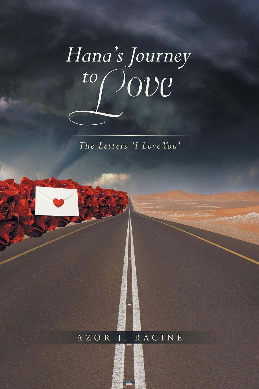 Azor Joswalette Hana's Journey to Love. The Letters: I Love You love letters 2019 09 25t19 00