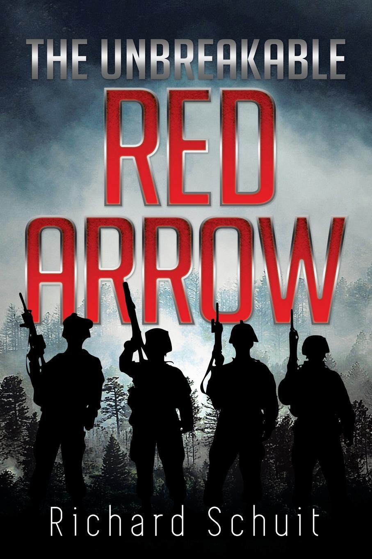 Richard Schuit The Unbreakable Red Arrow