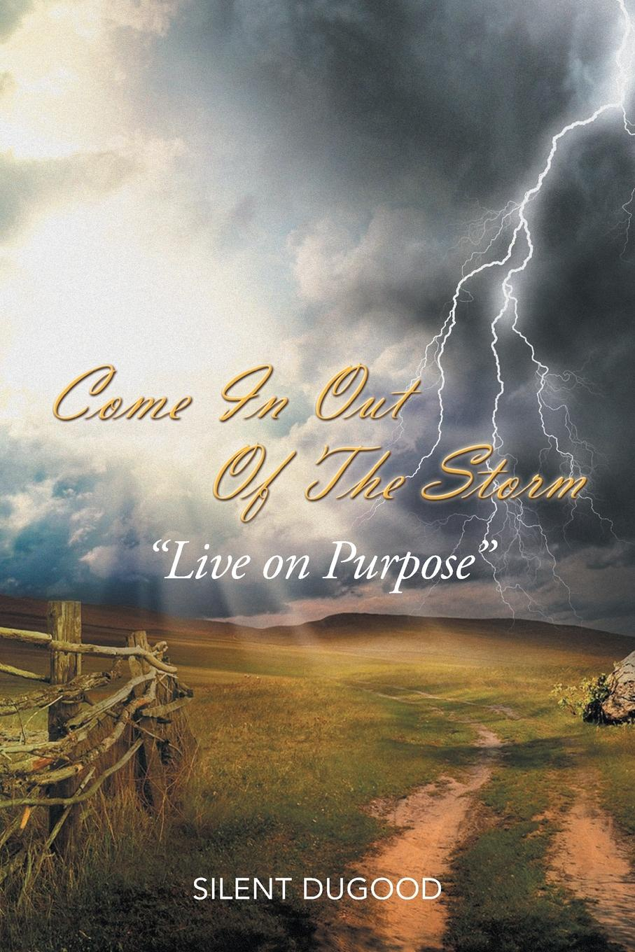 Silent Dugood, Cathy Robinson Come in Out of the Storm. Live on Purpose Live on Purpose butterfly on the storm