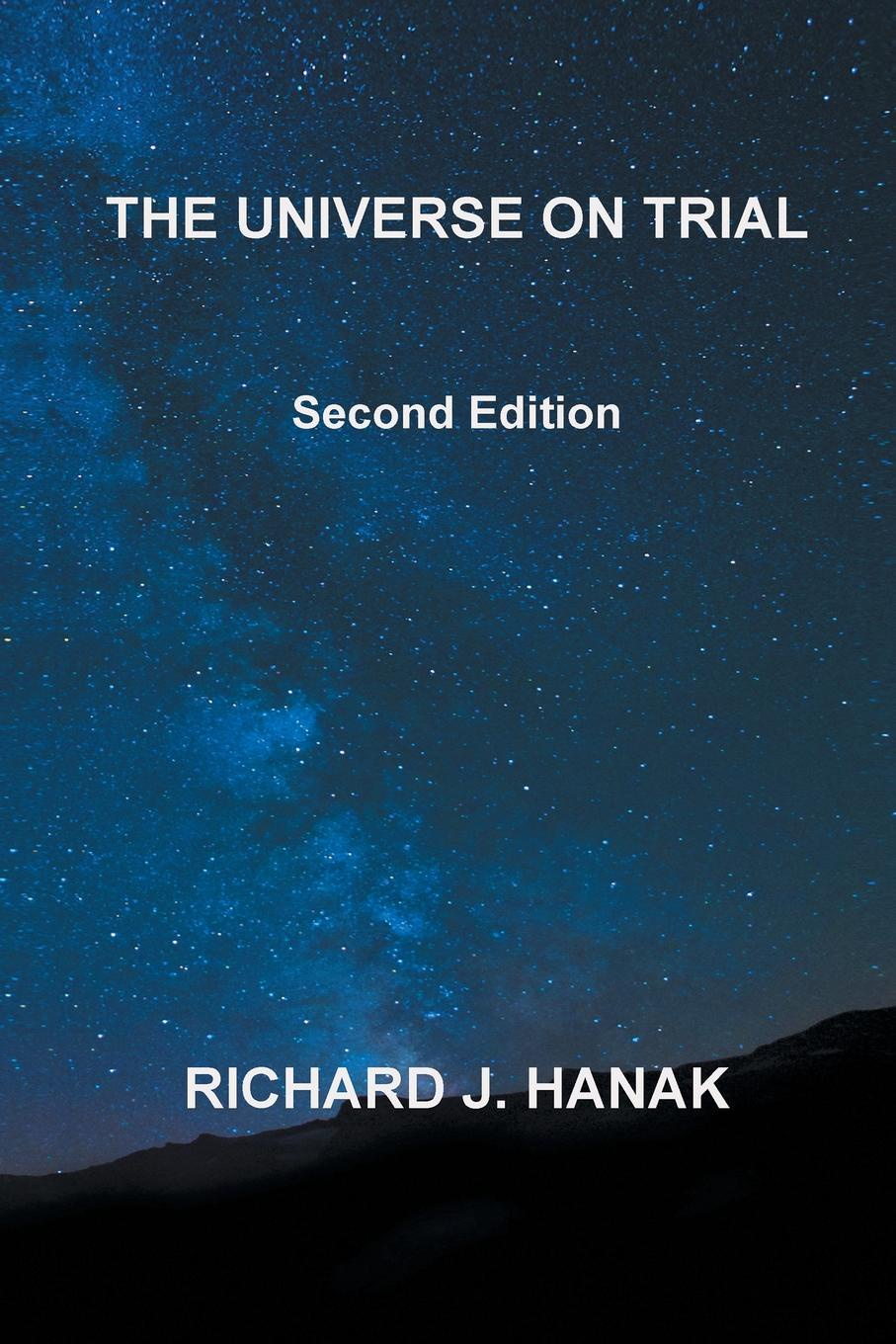 Richard J. Hanak The Universe on Trial. Second Edition history on trial