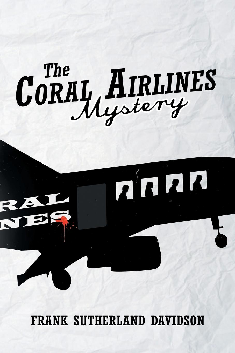 Frank Sutherland Davidson The Coral Airlines Mystery авиабилеты в турцию из адлера turkish airlines