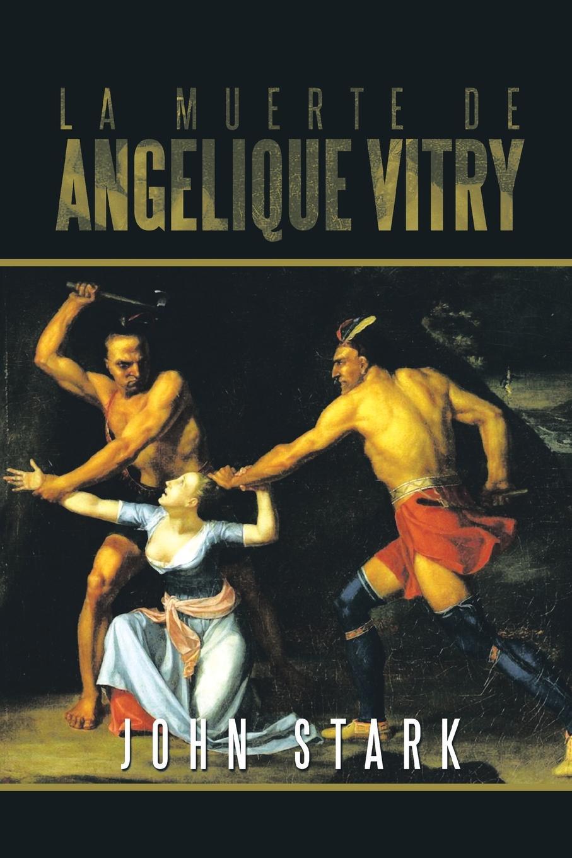 John Stark La Muerte de Angelique Vitry