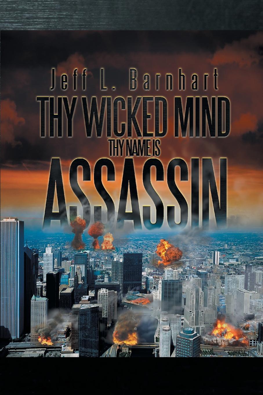 лучшая цена Jeff L. Barnhart Thy Wicked Mind Thy Name Is Assassin
