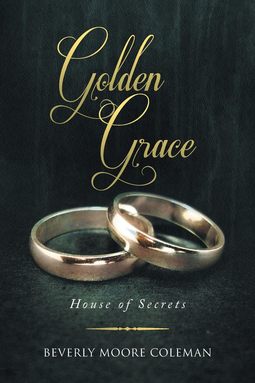 лучшая цена Beverly Moore Coleman Golden Grace. House of Secrets