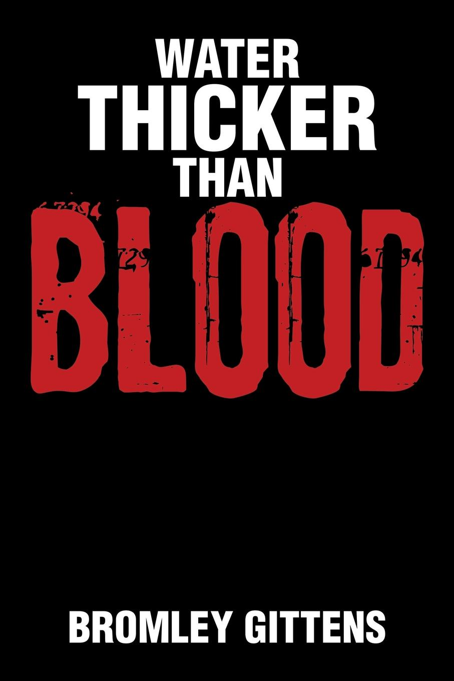 Bromley Gittens Water Thicker Than Blood rachel mclean thicker than water a gripping thriller about family belonging and revenge