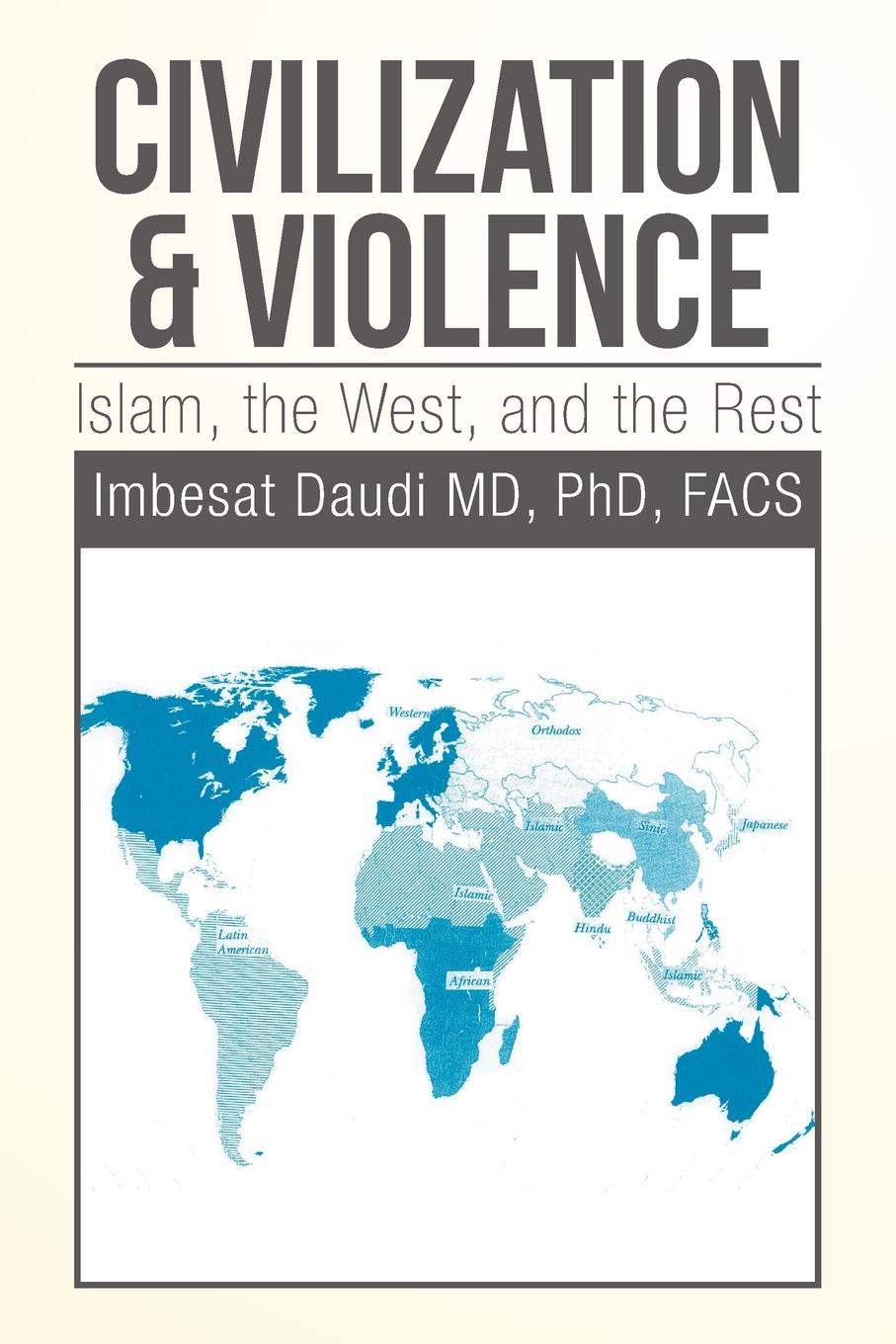Phd Facs Imbesat Daudi MD Civilization & Violence. Islam, the West, and the Rest dr moniruzzaman sarker and md mojahedul islam reproductive ecology of freshwater crab