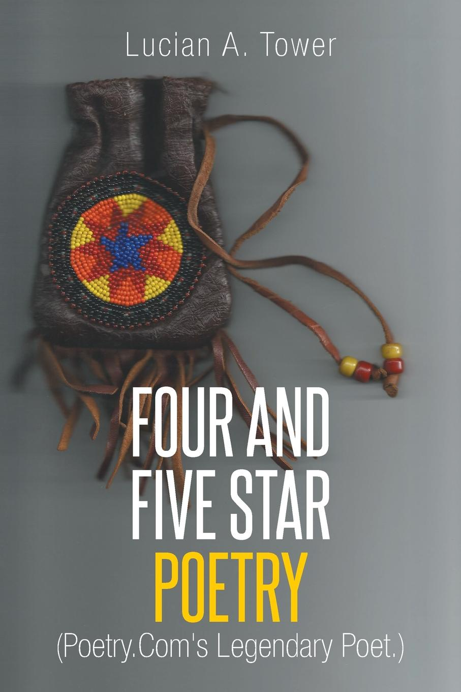Lucian A. Tower FOUR AND FIVE STAR POETRY. (Poetry.Com's Legendary Poet.) casual five pointed star pattern tassel edge shawl pashmina