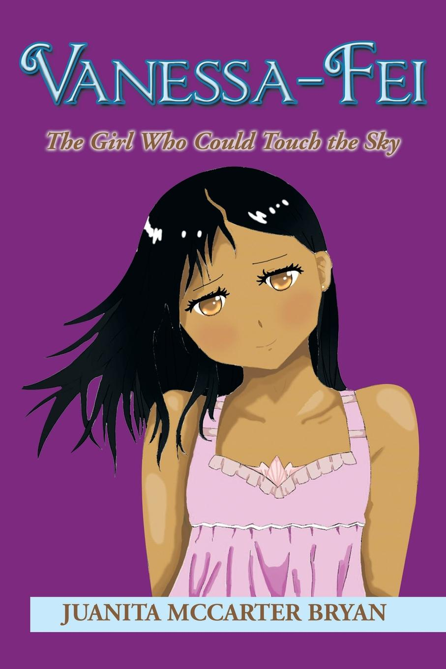 Juanita McCarter Bryan Vanessa-Fei. The Girl Who Could Touch the Sky запчасти для детского транспорта fei yao
