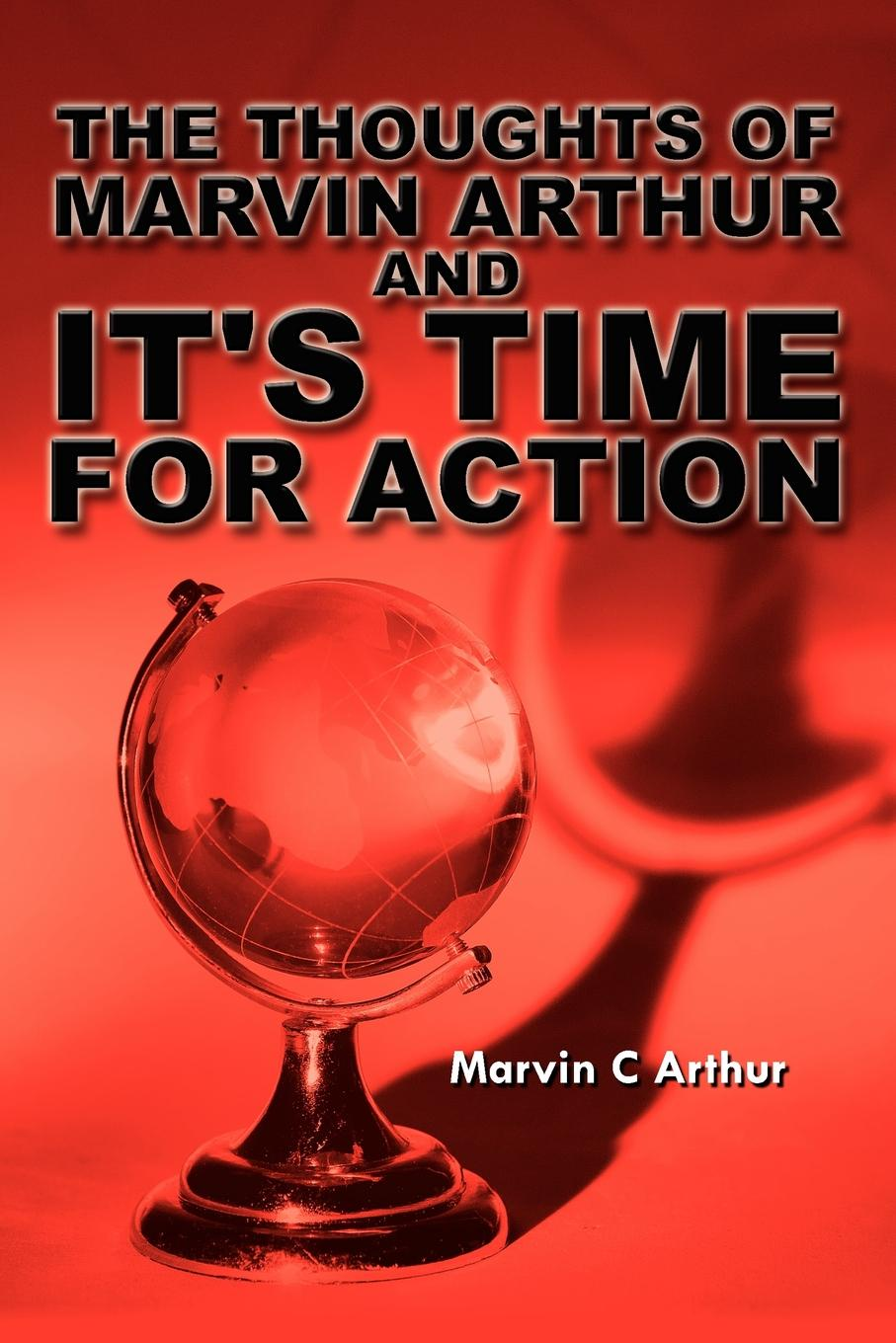 Marvin C. Arthur The Thoughts of and Its Time for Action