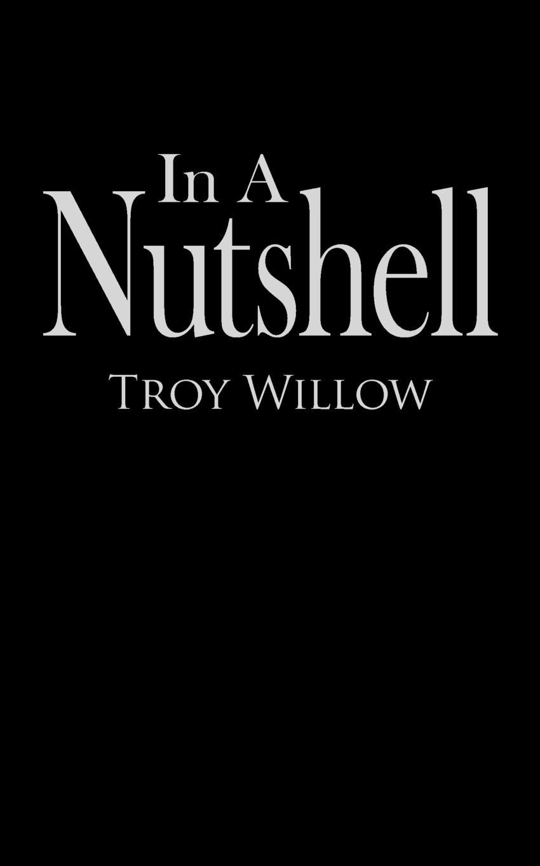 Troy Willow In A Nutshell mcewan i nutshell