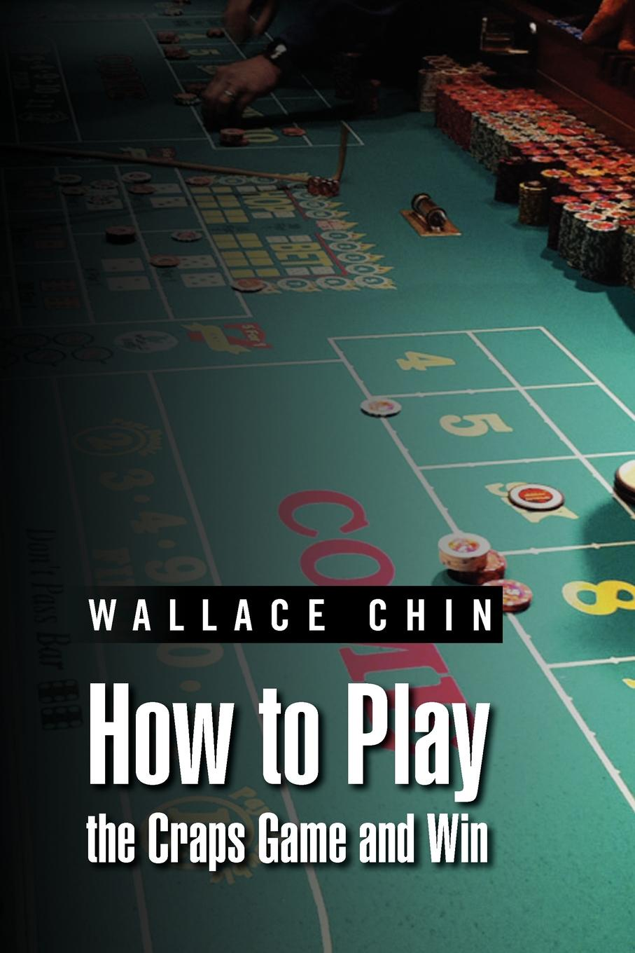 Wallace Chin How to Play the Craps Game and Win paul de ville the concertina and how to play it